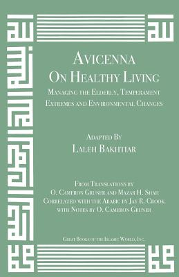 Avicenna on Healthy Living: Managing the Elderly, Temperament Extremes and Environmental Changes (Canon of Medicine #13) Cover Image