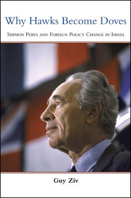 תוצאת תמונה עבור ‪why hawks become doves : Shimon Peres and foreign policy change in Israel‬‏
