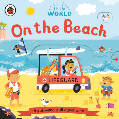 On the Beach: A Push-and-Pull Adventure (Little World) Cover Image