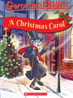 Geronimo Stilton Retells the Classics: A Christmas Carol (Geronimo Stilton Classic Tales) Cover Image