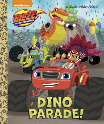 Dino Parade! (Blaze and the Monster Machines) (Little Golden Book) Cover Image