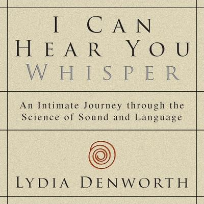 Cover for I Can Hear You Whisper Lib/E