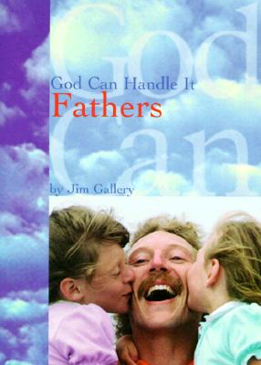 God Can Handle It . . .Fathers Cover
