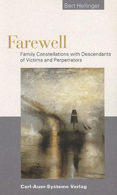Farewell: Family Constellations with Descendants of Victims and Perpetrators Cover Image
