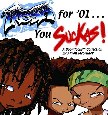 Fresh for '01 . . . You Suckas (Boondocks) Cover Image
