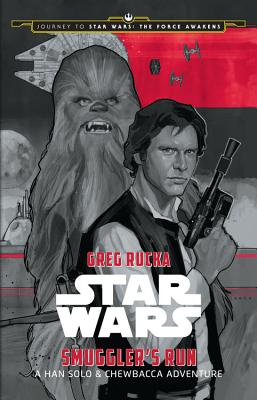Journey to Star Wars: The Force Awakens Smuggler's Run: A Han Solo Adventure Cover Image