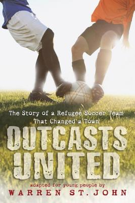 Outcasts United: The Story of a Refugee Soccer Team That Changed a Town Cover Image