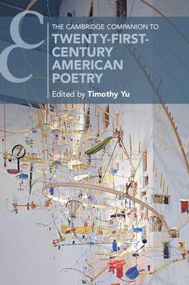 The Cambridge Companion to Twenty-First-Century American Poetry (Cambridge Companions to Literature) Cover Image