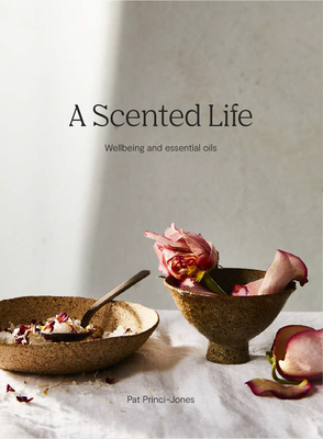 A Scented Life: Wellbeing and essential oils Cover Image