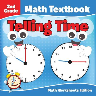 2nd Grade Math Textbook: Telling Time Math Worksheets Edition Cover Image