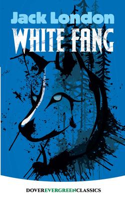 White Fang (Dover Children's Evergreen Classics) Cover Image