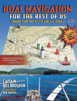Boat Navigation for the Rest of Us: Finding Your Way by Eye and Electronics Cover Image