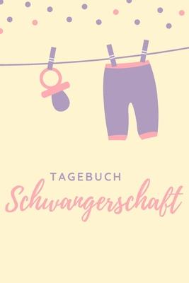 Tagebuch Schwangerschaft: 120 Seiten starkes liniertes Tagebuch ca. A5 Format für die Schwangerschaft im süßen Babylook. Cover Image
