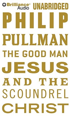 The Good Man Jesus and the Scoundrel Christ Cover