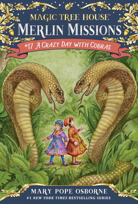 A Crazy Day with Cobras (Magic Tree House (R) Merlin Mission #17) Cover Image