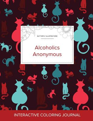 Adult Coloring Journal: Alcoholics Anonymous (Butterfly Illustrations, Cats) Cover Image