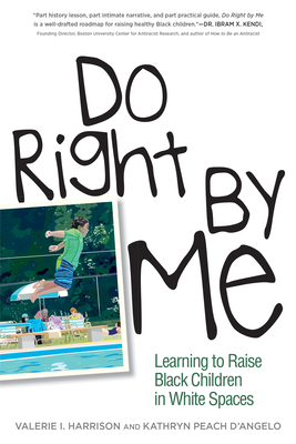 Do Right by Me: Learning to Raise Black Children in White Spaces Cover Image