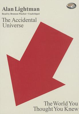 The Accidental Universe: The World You Thought You Knew Cover Image