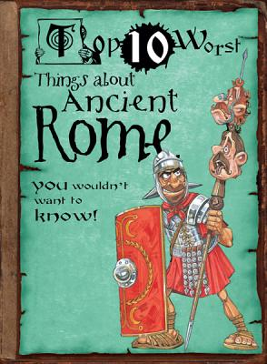 Top 10 Worst Things about Ancient Rome You Wouldn't Want to Know! Cover Image