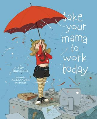 Take Your Mama to Work Today Cover