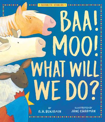 Baa! Moo! What Will We Do? (Favorite Stories) Cover Image