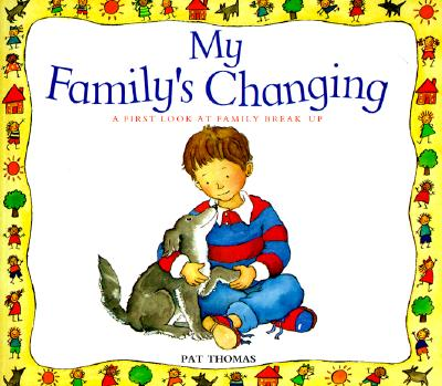My Family's Changing: A First Look at Family Break-Up (First Look At...Series) Cover Image