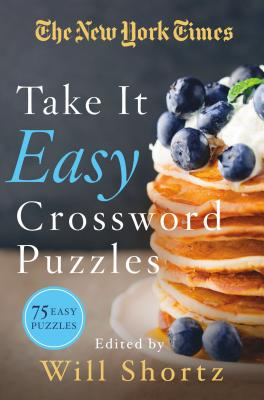 The New York Times Take It Easy Crossword Puzzles: 75 Easy Puzzles Cover Image
