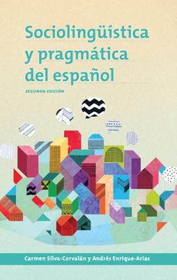 Sociolinguistica y Pragmatica del Espanol: Segunda Edicion (Georgetown Studies in Spanish Linguistics) Cover Image