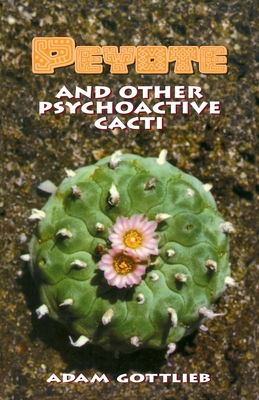 Peyote and Other Psychoactive Cacti Cover Image