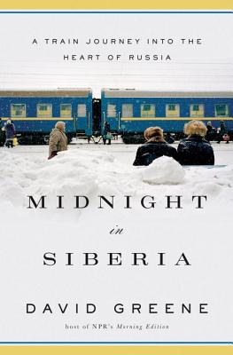 Midnight in Siberia: A Train Journey into the Heart of Russia Cover Image