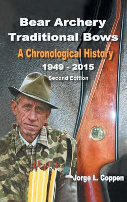 Bear Archery Traditional Bows: A Chronological History Cover Image