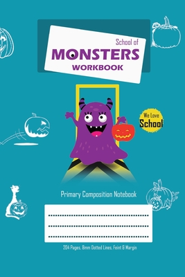 School of Monsters Workbook, A5 Size, Wide Ruled, White Paper, Primary Composition Notebook, 102 Shts (Royal Blue III) Cover Image