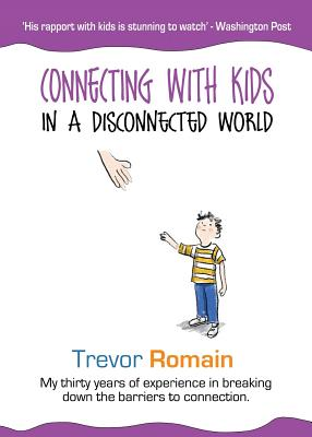 Connecting With Kids In A Disconnected World Cover Image