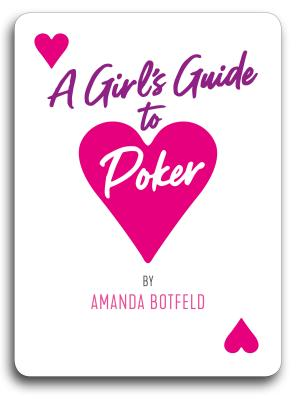 A Girl's Guide to Poker: (a Book for Beginners to Intermediates) Cover Image