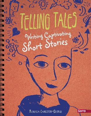 Telling Tales: Writing Captivating Short Stories (Writer's Notebook) Cover Image