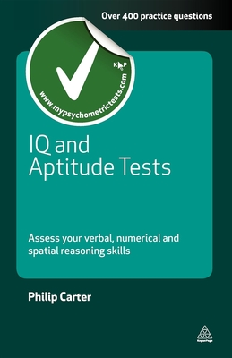 IQ and Aptitude Tests: Assess Your Verbal Numerical and Spatial Reasoning Skills (Testing) Cover Image
