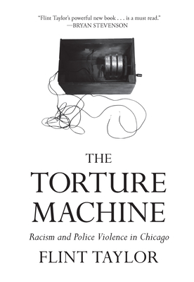The Torture Machine: Racism and Police Violence in Chicago Cover Image