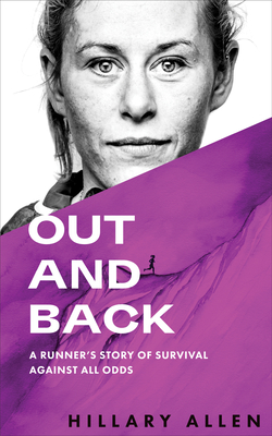 Out and Back: A Runner's Story of Survival Against All Odds Cover Image
