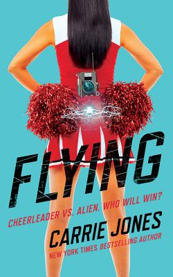 Flying: Cheerleader vs. Alien. Who Will Win? Cover Image