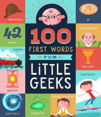 100 First Words for Little Geeks Cover Image