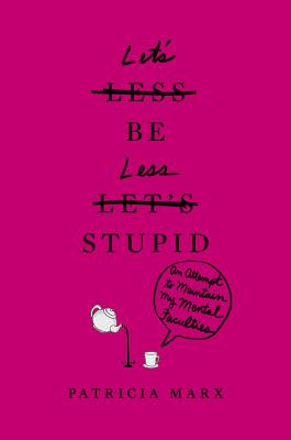 Cover for Let's Be Less Stupid