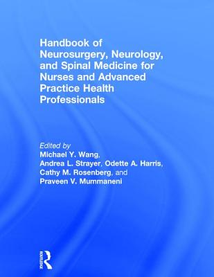 Handbook of Neurosurgery, Neurology, and Spinal Medicine for Nurses and Advanced Practice Health Professionals Cover Image