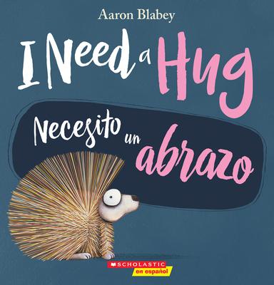 I Need a Hug / Necesito un abrazo (Bilingual) Cover Image