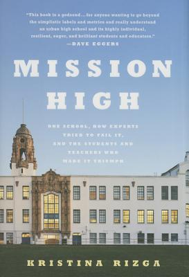 Mission High: One School, How Experts Tried to Fail It, and the Students and Teachers Who Made It Triumph Cover Image