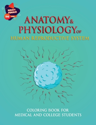 Anatomy & Physiology of Human Reproductive system: Coloring Book for medical and College Students: Human Body anatomy Coloring book Cover Image