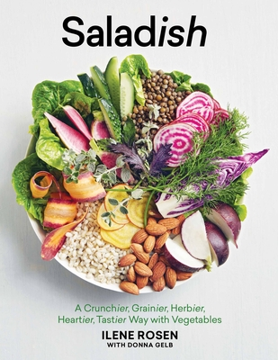 Saladish: A Crunchier, Grainier, Herbier, Heartier, Tastier Way with Vegetables Cover Image
