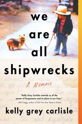 We Are All Shipwrecks: A Memoir Cover Image