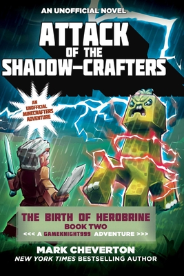 Attack of the Shadow-Crafters: The Birth of Herobrine Book Two: A Gameknight999 Adventure: An Unofficial Minecrafter's Adventure Cover Image