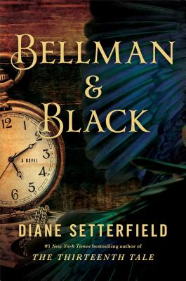 Bellman & Black: A Ghost Story (Hardcover) By Diane Setterfield