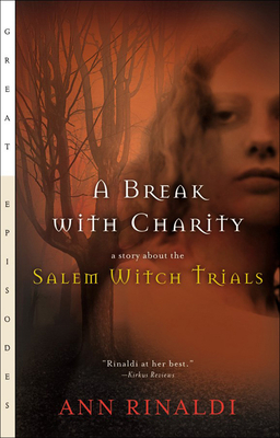 A Break with Charity: A Story about the Salem Witch Trials (Great Episodes (Pb)) Cover Image